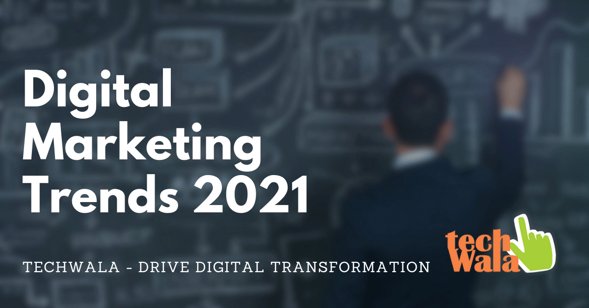 digital marketing-trends 2021